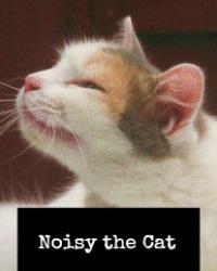 noisy the cat